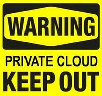 Warning, private cloud