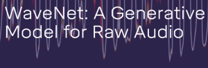 Wavenet - Text to speed DeepMind solution  - copie