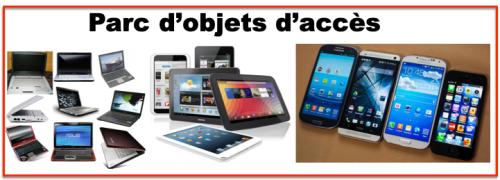Parc Objets accès - smartphones PC Tablettes