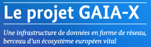 Le projet GAIA-X  berceau écosystème européen